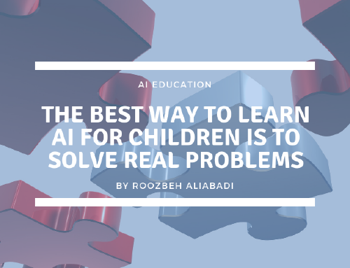 The Best Way to Learn AI for Children is to Solve Real Problems