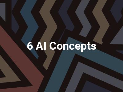 6 AI Concepts
